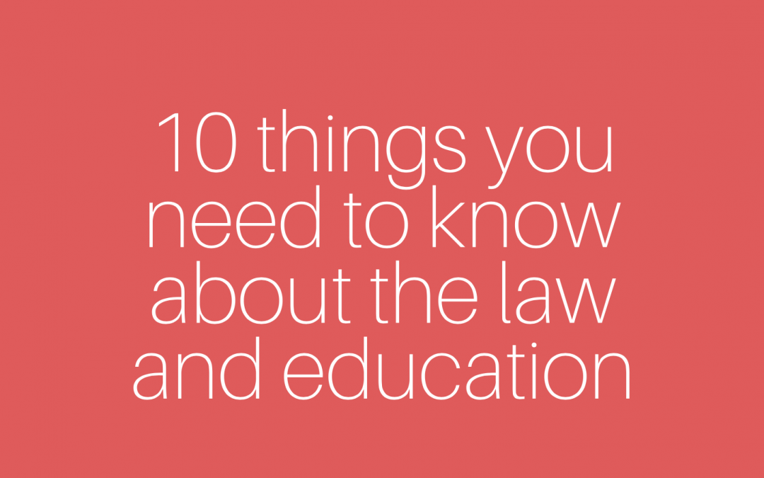10 things you need to know about the law and education