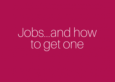 Jobs…and how to get one!