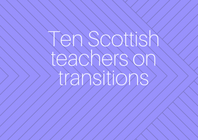 Project insight: teachers on transitions